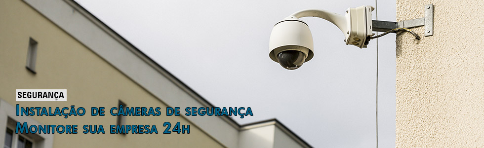 Intalação de câmeras de segurança. Monitore sua empresa 24h